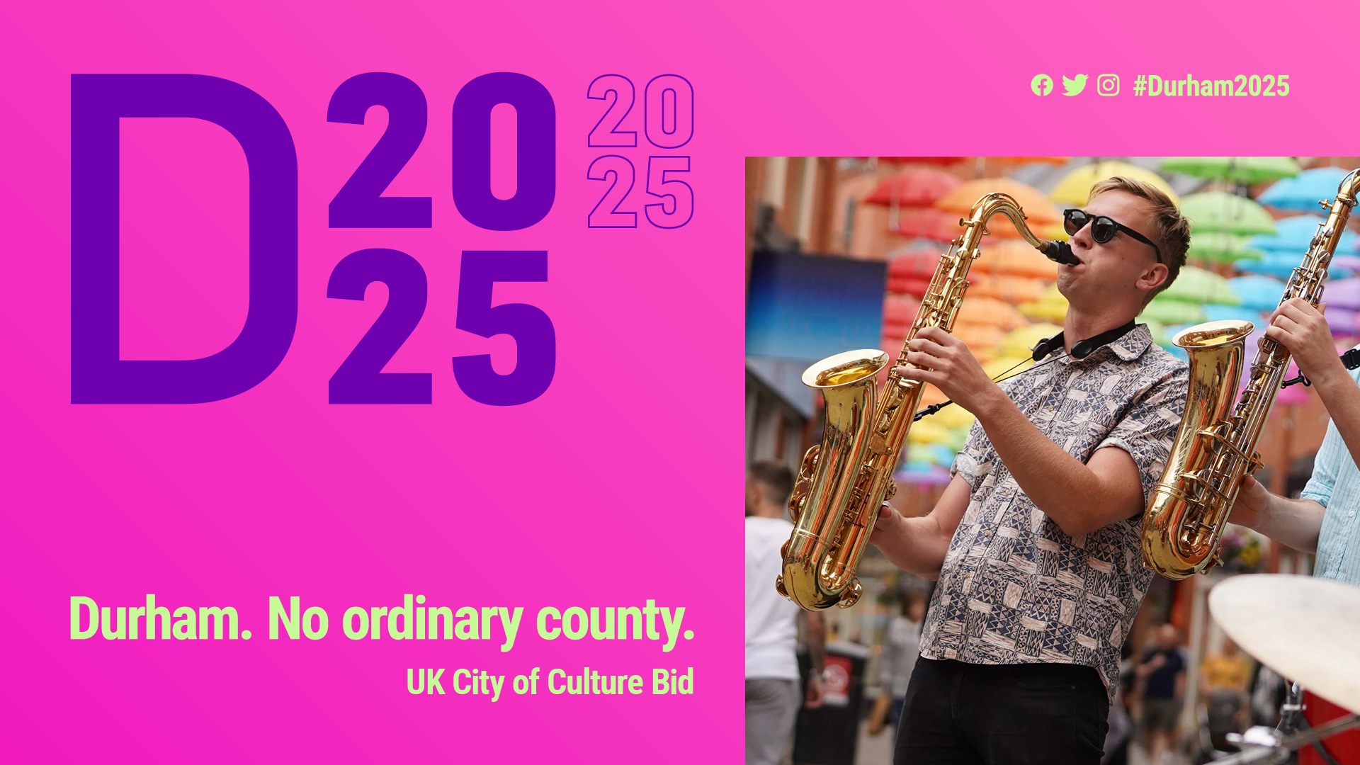 Man playing saxophone with the strapline Durham. No Ordinary County beside him.